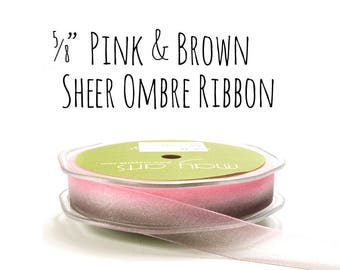 "Ombre Pink and Brown Sheer Ribbon, 5/8"" Brown and Pink Ribbon, Gift Ribbon, Gift Wrap, DIY Wedding Supply, Hair Ribbon, Desert Colors"