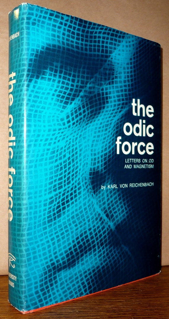 The Odic Force Letters on Od & Magnetism 1968 Reprint Baron Karl Von Reichenbach Hard Cover HC Dust Jacket DJ