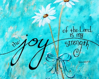 Bible Quote Art Print, Jan Marvin Art Studio wall decor inspirational quotes poster The Joy of the Lord is my Strength print of painting