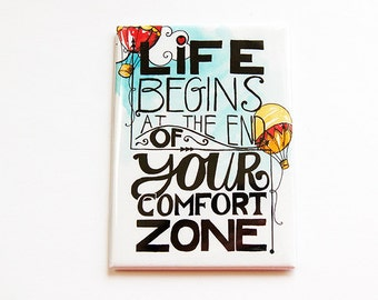 Inspirational Magnet, Fridge magnet, Kitchen magnet, Magnet, ACEO, stocking stuffer, Words of wisdom, comfort zone, life begins (4437)