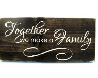 Rustic Wood Sign Wall Hanging Home Decor -Together We Make A Family (#1055)