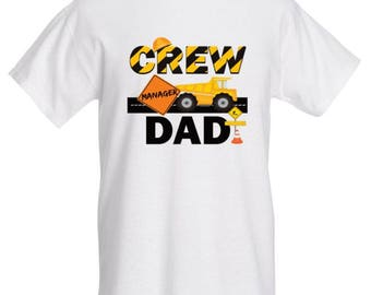 Construction Crew Dad Birthday Shirt- - T Shirt White or Black short or Long Sleeve.  100% Cotton - Plus Size Option