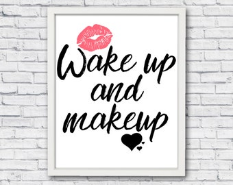 Wake up and makeup - Makeup Print - Makeup - Makeup Quote - Fashion Print - Makeup Poster - inspirational Print - quote print - Beauty print