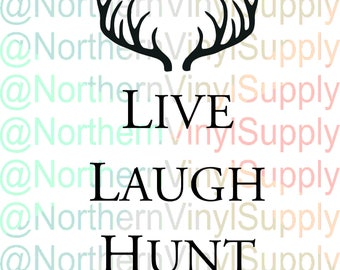Live Laugh Hunt - Home Decor - Cabin SVG - Cabin Decor - Hunting SVG - Hunt cut file - hunting cricut - hunting cameo - hunt printable