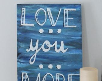 Love You More-Wall Art
