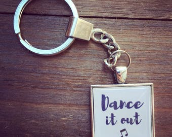 Dance it Out quote keychain