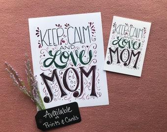 Keep Calm & Love Mom Card