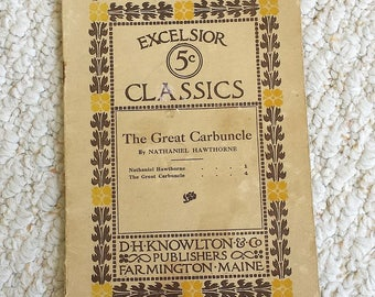 Nathaniel Hawthorne's The Great Carbuncle,  Antique Paperback small book, An Excelsior 5 c Classic