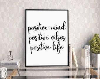 Positive Mind, Positive Vibes, Positive Life, Motivational Print, Positive Quotes, Digital Print, Stay Positive Quote Print, Be Positive