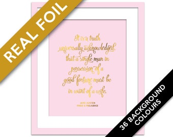 It is a Truth Universally Acknowledged Real Gold Foil Print - Romantic Art Print - Jane Austen Quote - Pride and Prejudice Poster - Wedding