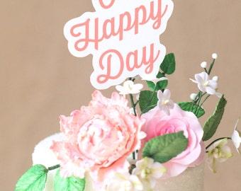 Oh Happy Day Cake Topper - Script