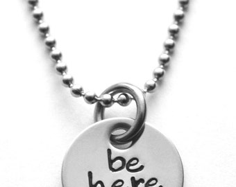 Be Here Now Necklace - handstamping - stainless steel