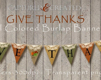 Give Thanks Colored Burlap Banner Flag, Printable Thanksgiving Banner, DIY-Thanksgiving Printable Decor  Instant Download