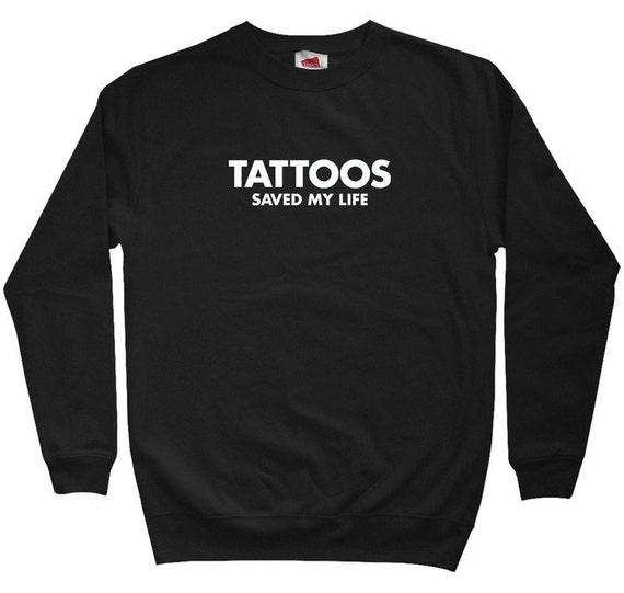 Tattoos Saved My Life Hoodie - Men S M L XL 2x 3x - Tattoo Hoody, Sweatshirt, Tattooing, Tattoo Artist - 4 Colors