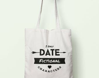 I Only Date Fictional Characters Tote Bag Long Handles TB00492