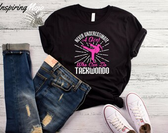 Never Underestimate A Girl Who Can Do Taekwondo T-Shirt, Taekwondo, Martial Arts Gift, Funny Tshirt, Martial Arts Shirt