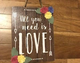 All You Need is Love Plaque Wall Sign Hang with Felt Flowers