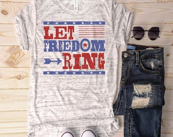 Let Freedom Ring/4th of july shirts/Fourth of July Tees/Freedom shirts/Patriotic shirts