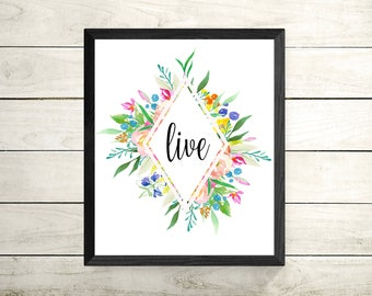 Live Framed Print - Art Print - Inspirational Quote - Flower Art - Motivational Poster - Christmas Gift - Wall Art - Live - Home Decor
