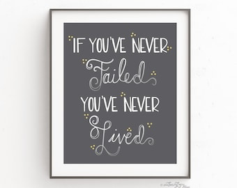 If you've never Failed.....