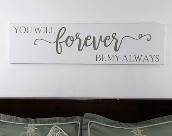 You Will Forever Be My Always Sign   Bedroom Wall Decor   Master Bedroom  Wall Decor