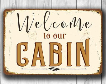 WELCOME To Our CABIN SIGN, Cabin Signs, Cabin Decor, Cabin Welcome Sign, Cabin Chic, Cabin Wall Decor, Cabin Home Decor, Signs, Cabin Signs