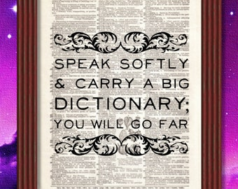 Dictionary Art Print Speak Softly and Carry a Big Dictionary  Quote Inspirational Decor Book Roosevelt B2G1