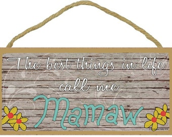 """The Best Things In Life Call Me Mamaw Loving Grandmother Sign Plaque 5""""x10"""""""