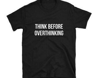 Funny T-shirt for men women, funny overthinking shirt, overthinker gift, overthinking quote t shirt