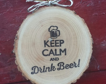 Keep Calm and Drink Beer Wood Slice Ornament