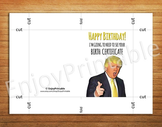 Donald Trump Card Birth Certificate Birthday Card Printable