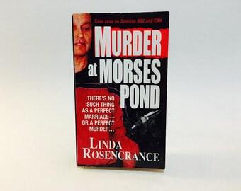 Vintage True Crime Book Murder at Morses Pond by Linda Rosencrance Paperback