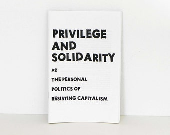 Privilege and Solidarity 2: The Personal Politics of Resisting Capitalism