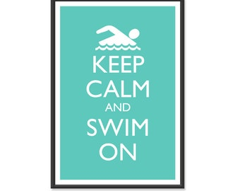 Swimming Poster - Keep Calm and Carry On Poster - Keep Calm and Swim On - Swimmer Poster - Multiple COLORS - 13x19 Art Print