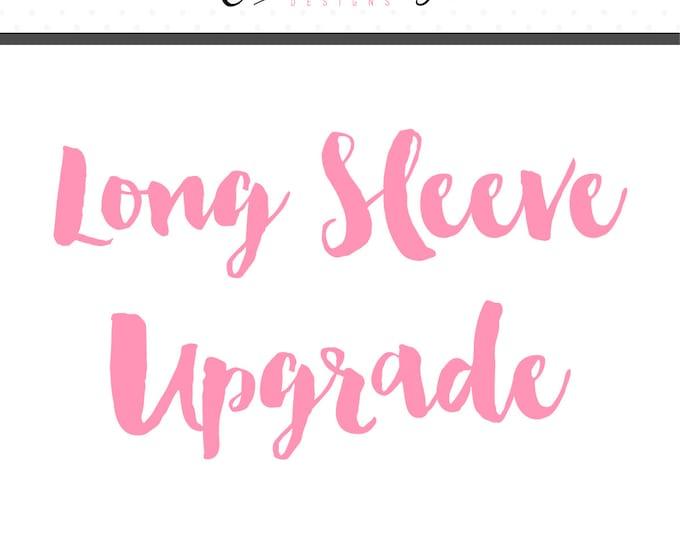ADD ON - Long Sleeve Upgrade