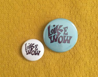 LIKE WOW    retro pin, one inch pin back button