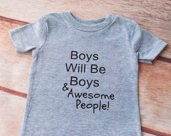 Boys Will Be Boys, Boys Will Be Awesome People, Boy Shirt