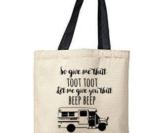 So Give Me That Toot Toot Let Me Give You That Beep Beep Bag, Natural Tote, Funny Tote Bag, Bus Bag, Canvas Tote Bag