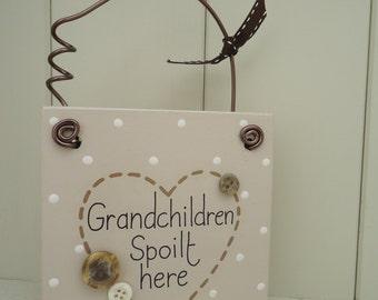 Handmade 'Grandchildren spoilt here' wooden plaque