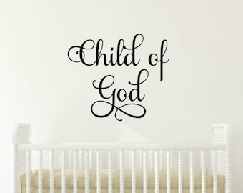 Child of God Wall Decal Child of God Vinyl Decal Nursery Wall Decal Child of God Decal Nursery Vinyl Decal Children Wall Decal Kids Decal