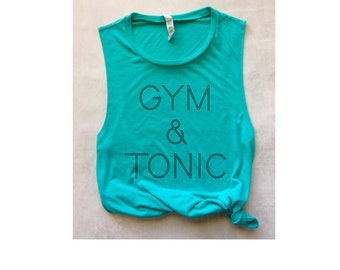 gym & tonic muscle tank, workout tank, funny workout tank, yoga tank, barre tank, gym and tonic workout tank, running tank, graphic tee