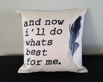 and now I'll do what's best for me - inspirational burlap pillow cover