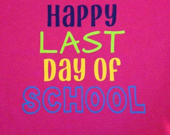 Happy Last Day of School Child's shirt