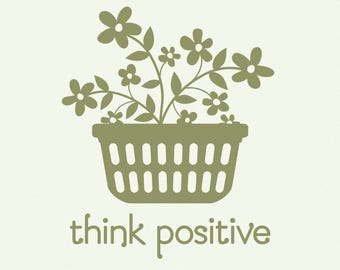 LAUNDRY think positive, laundry decal, vinyl wall quotes, wall quote decal, laundry wall decal, laundry sign, vinyl wall decals, wall art