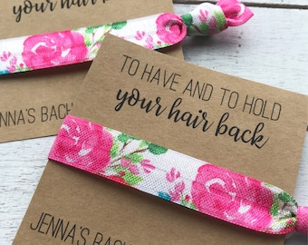 CUSTOM BACHELORETTE Hair Tie Favors |To Have and To Hold Your Hair Back Bachelorette Party Favors | PERSONALIZED name