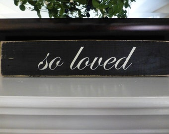 So loved rustic sign