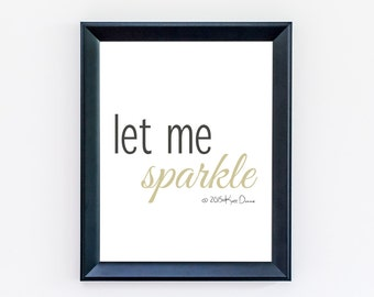 Inspirational Quote, Let Me Sparkle, Typography Print, Motivational Quotes, Bedroom Decor, Minimal Print
