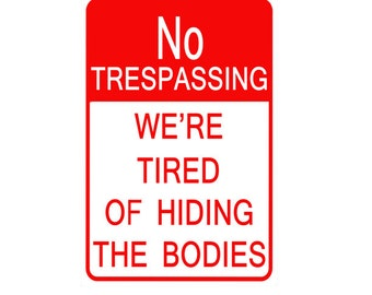 NO TRESSPASSING - Funny *Gag* Parking sign. 8x12 Aluminum. Great gift. Humor. Free Shipping
