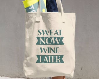 Funny Sweat Now Wine Later Cotton Tote Bag