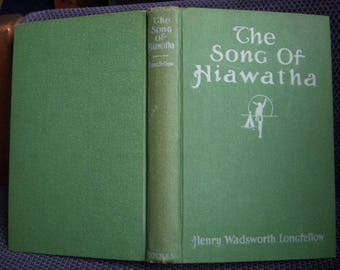The Song of Hiawatha, Henry Wadsworth Longfellow, Maria Louise Kirk Illustrations, M. L. Kirk, Hardback Early 1900's Antique Hardcover